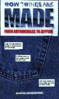 How Things Are Made From Automobiles to Zippers