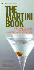 Martini Book 201 Ways to Mix the Perfect American Cocktail