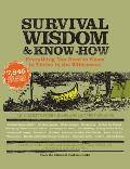 Survival Wisdom & Know How...