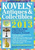 Kovels Antiques & Collectibles Price Guide 2013 Americas Bestselling Antiques Annual