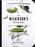 Mr Wilkinsons Vegetables A Cookbook to Celebrate the Garden