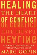 Healing The Heart Of Conflict 8 Crucial