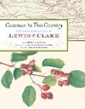 Common to This Country Botanical Discoveries of Lewis & Clark
