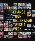 Change Your Underwear Twice a Week Lessons from the Golden Age of Classroom Filmstrips