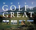 Where Golf Is Great The Finest Courses of Scotland & Ireland