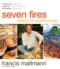 Seven Fires Grilling the Argentine Way