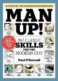 Man Up 367 Classic Skills for the Modern Guy