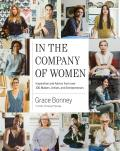 In the Company of Women: Inspiration and Advice from over 100 Makers, Artists and Entrepreneurs
