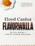 Floyd Cardoz Flavorwalla Transform Your Every Meal with the Simple Use of Spice