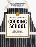 Havens Kitchen Cooking School Everything You Need to Learn to Become Confident in the Kitchen
