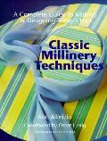 Classic Millinery Techniques A Complete