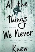 All the Things We Never Knew:...