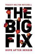 Big Fix Hope After Heroin