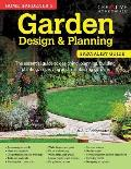 Home Gardener's Garden Design & Planning: Designing, Planning, Building, Planting, Improving and Maintaining Gardens