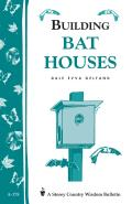 Building Bat Houses Storey Country Wisdom Bulletin A 178