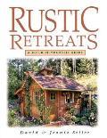 Rustic Retreats A Build It Yourself Guide