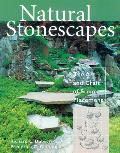 Natural Stonescapes The Art & Craft of Stone Placement