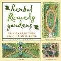 Herbal Remedy Gardens 38 Plans for Your Health & Well Being