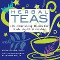 Herbal Teas 101 Nourishing Blends for Daily Health & Vitality
