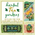 Herbal Tea Gardens 22 Plans for Your Enjoyment & Well Being