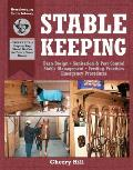 Stablekeeping A Visual Guide to Safe & Healthy Horsekeeping