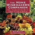 Home Winemakers Companion Secrets Recipes & Know How for Making 115 Great Tasting Wines