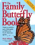 Family Butterfly Book Projects Activities & a Field Guide to 40 Favorite North American Species