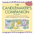 Candlemakers Companion A Complete Guide to Rolling Pouring Dipping & Decorating Your Own Candles
