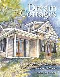 Dream Cottages 25 Plans for Retreats Cabins Beach Houses