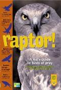 Raptor A Kids Guide To Birds Of Prey