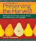 Big Book of Preserving the Harvest 150 Recipes for Freezing Canning Drying & Pickling Fruits & Vegetables