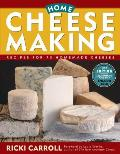 Home Cheese Making Recipes for 75 Homemade Cheeses 3rd Edition