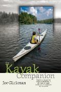 The Kayak Companion: Expert Guidance for Enjoying Paddling in All Types of Water from One of America's Top Kayakers