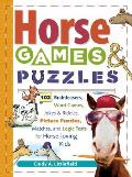 Horse Games & Puzzles for Kids 102 Brainteasers Word Games Jokes & Riddles Picture Puzzles Matches & Logic Tests for Horse Loving Kids
