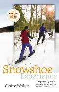 The Snowshoe Experience: Gear Up & Discover the Wonders of Winter on Snowhoes