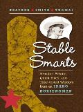 Stable Smarts Sensible Advice Quick Fixes & Time Tested Wisdom from an Idaho Horsewoman
