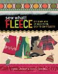 Sew What Fleece Get Comfy with 35 Head To Toe Easy To Sew Projects