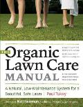 Organic Lawn Care Manual A Natural Low Maintenance System for a Beautiful Safe Lawn