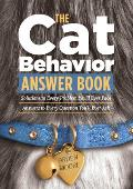 Cat Behavior Answer Book Practical Insights & Proven Solutions for Your Feline Questions
