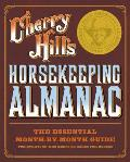 Cherry Hills Horsekeeping Almanac The Essential Month By Month Guide for Everyone Who Keeps or Cares for Horses