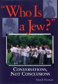 Who Is a Jew Conversations Not Conclusions