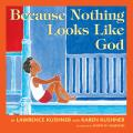 Because Nothing Looks Like God