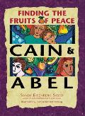 Cain & Abel Finding The Fruits Of Peace