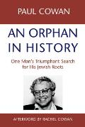 Orphan in History One Mans Triumphant Search for His Jewish Roots