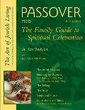 Passover 2nd Edition Family Guide To Spiritual Celebra