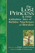 Lost Princess & Other Kabbalistic Tales of Rebbe Nachman of Breslov