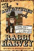 Adventures of Rabbi Harvey A Graphic Novel of Jewish Wisdom & Wit in the Wild West