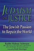Judaism & Justice The Jewish Passion to Repair the World