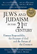 Jews and Judaism in the 21st Century: Human Responsibility, the Presence of God and the Future of the Covenant