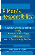 A Man's Responsibility: A Jewish Guide to Being a Son, a Partner in Marriage, a Father, and a Community Leader